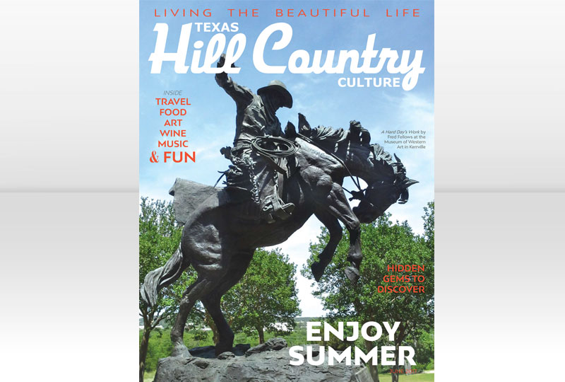 Texas Hill Country Culture Magazine – June 2017